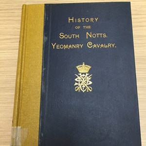 History of the South Notts Yeomanry in Newark Library